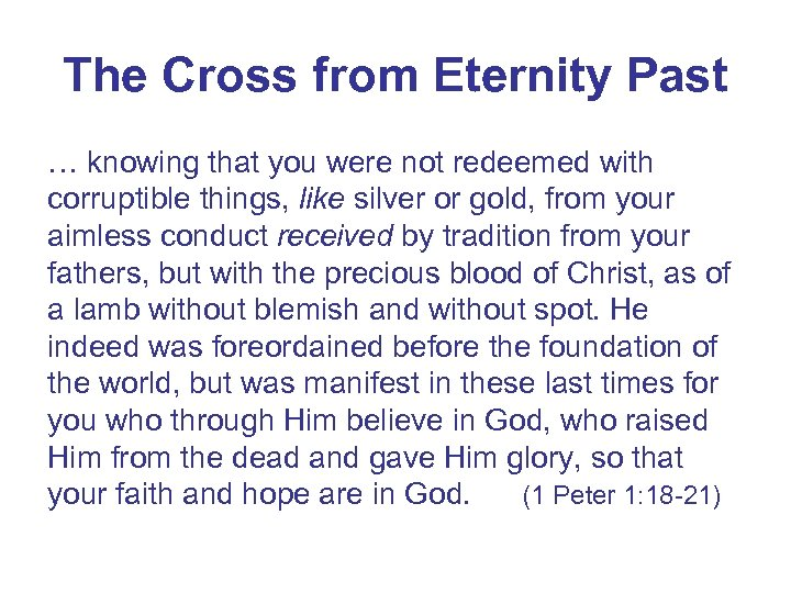 The Cross from Eternity Past … knowing that you were not redeemed with corruptible