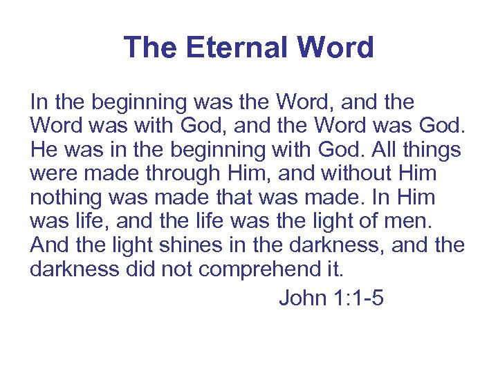 The Eternal Word In the beginning was the Word, and the Word was with