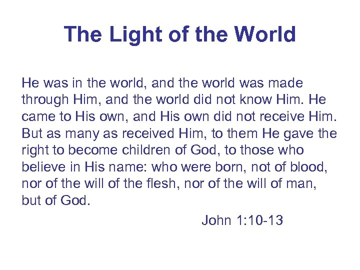 The Light of the World He was in the world, and the world was