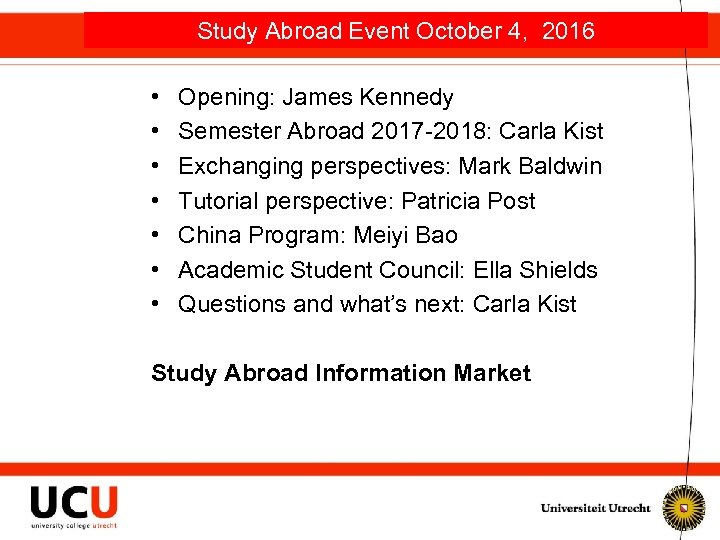 Study Abroad Event October 4, 2016 • • Opening: James Kennedy Semester Abroad 2017