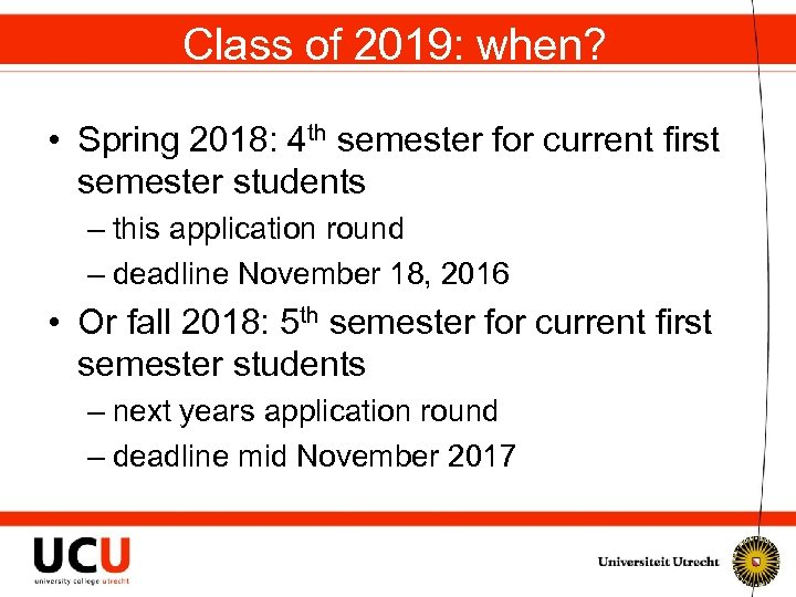 Class of 2019: when? • Spring 2018: 4 th semester for current first semester