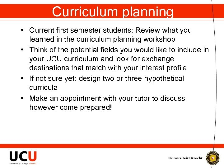 Curriculum planning • Current first semester students: Review what you learned in the curriculum