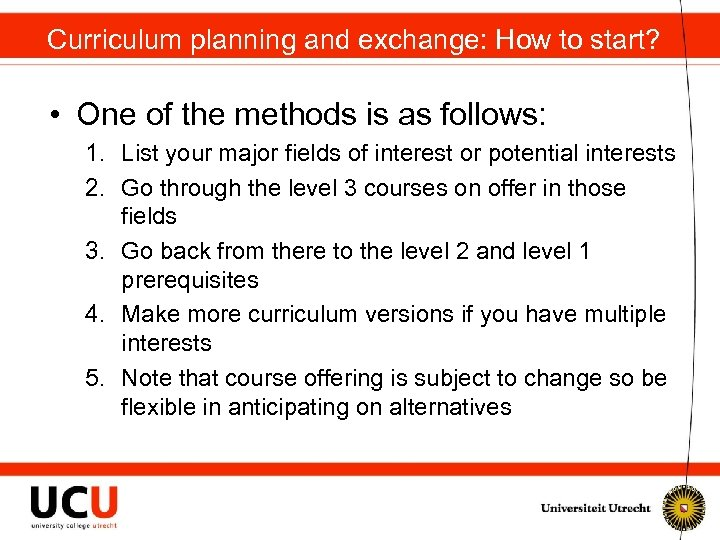 Curriculum planning and exchange: How to start? • One of the methods is as