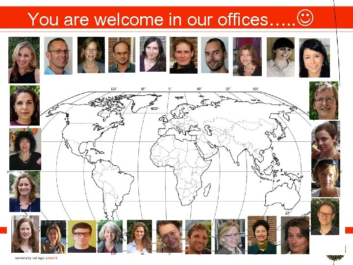 You are welcome in our offices…. .