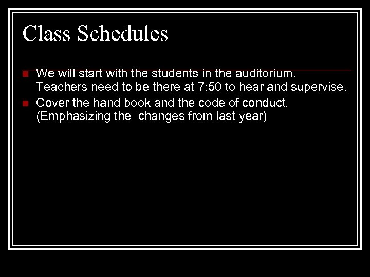Class Schedules n n We will start with the students in the auditorium. Teachers