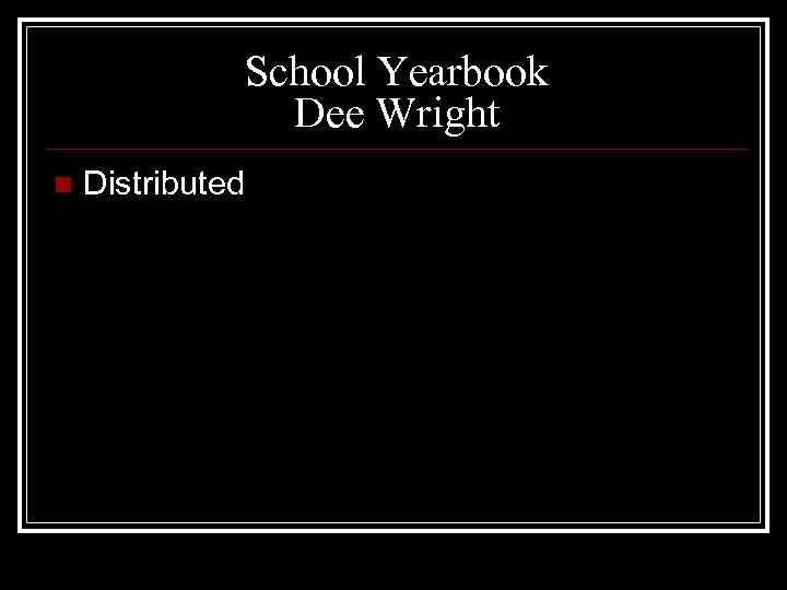 School Yearbook Dee Wright n Distributed