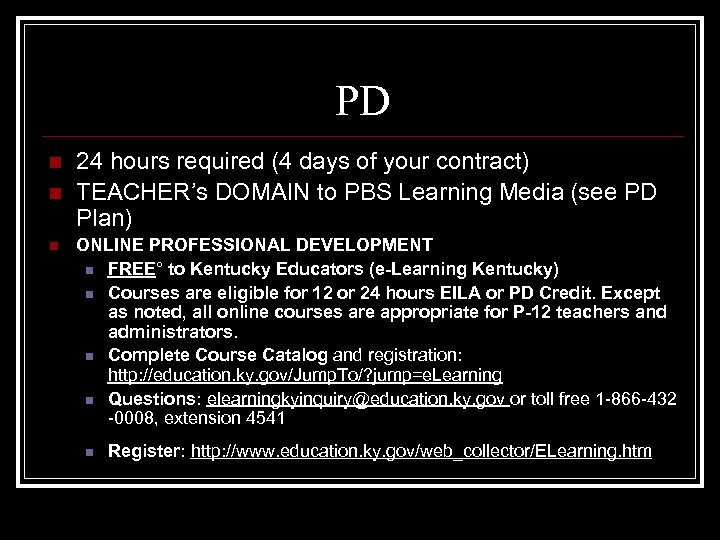 PD n n n 24 hours required (4 days of your contract) TEACHER's DOMAIN