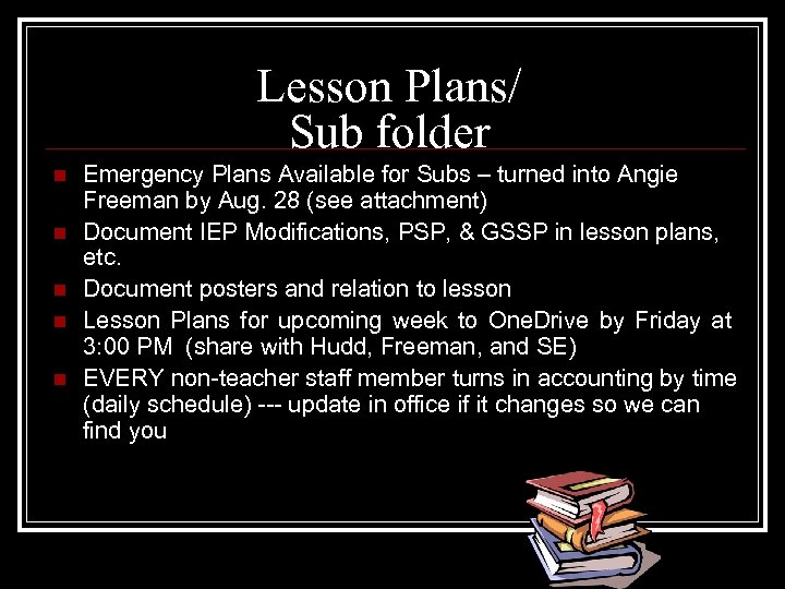 Lesson Plans/ Sub folder n n n Emergency Plans Available for Subs – turned