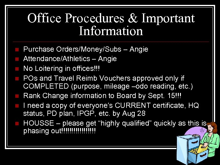 Office Procedures & Important Information n n n Purchase Orders/Money/Subs – Angie Attendance/Athletics –