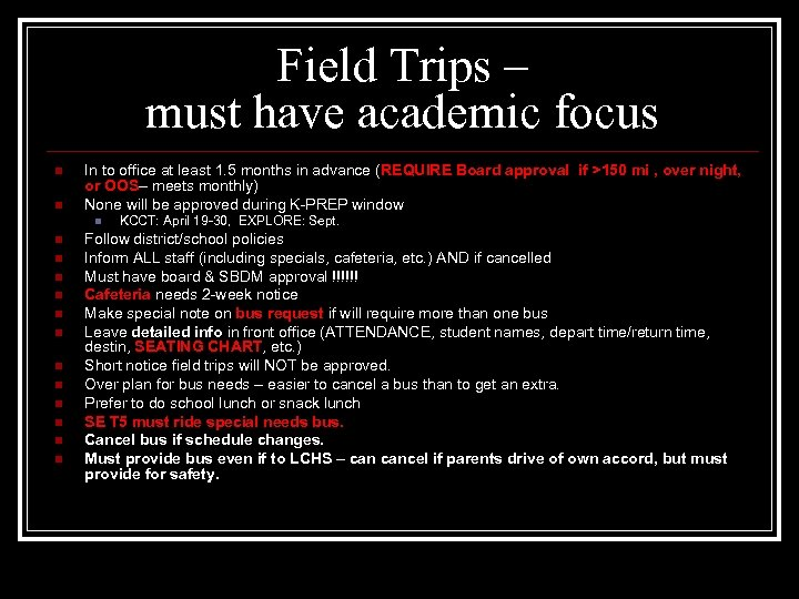 Field Trips – must have academic focus n n In to office at least