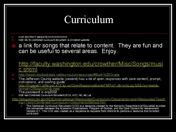 Curriculum n n n OUR DISTRICT WEBSITE!!!!!!!!!!!!!!! KDE link for combined curriculum document is