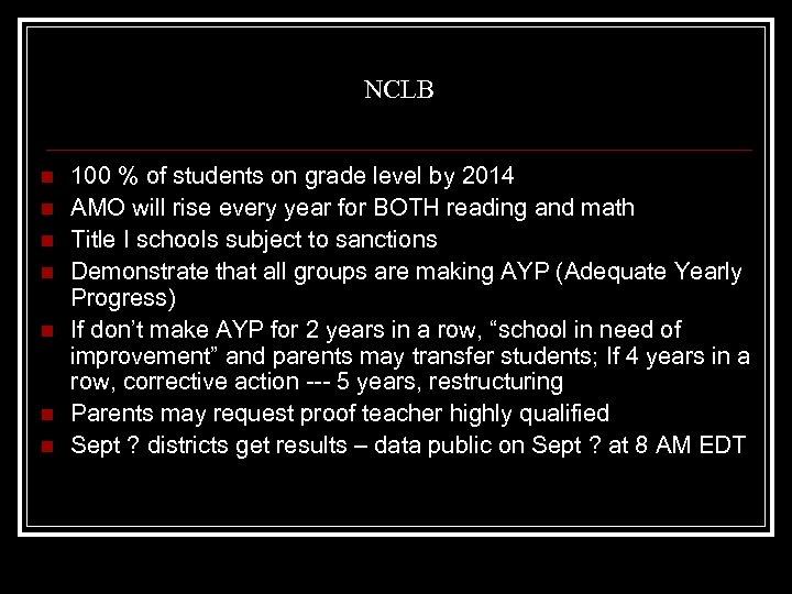 NCLB n n n n 100 % of students on grade level by 2014