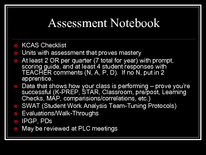 Assessment Notebook n n n n KCAS Checklist Units with assessment that proves mastery