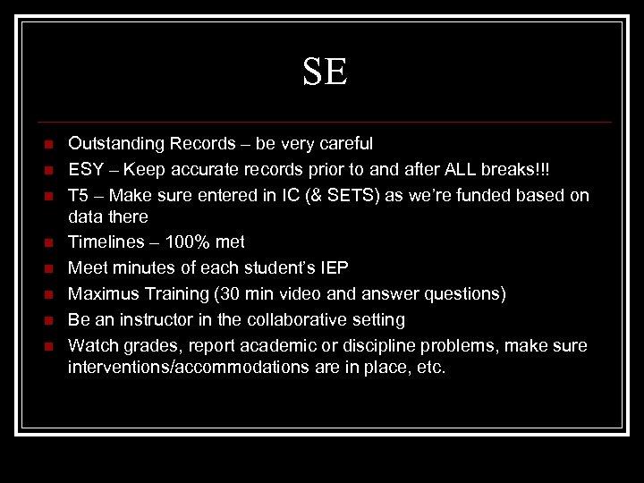 SE n n n n Outstanding Records – be very careful ESY – Keep