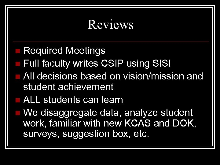 Reviews Required Meetings n Full faculty writes CSIP using SISI n All decisions based