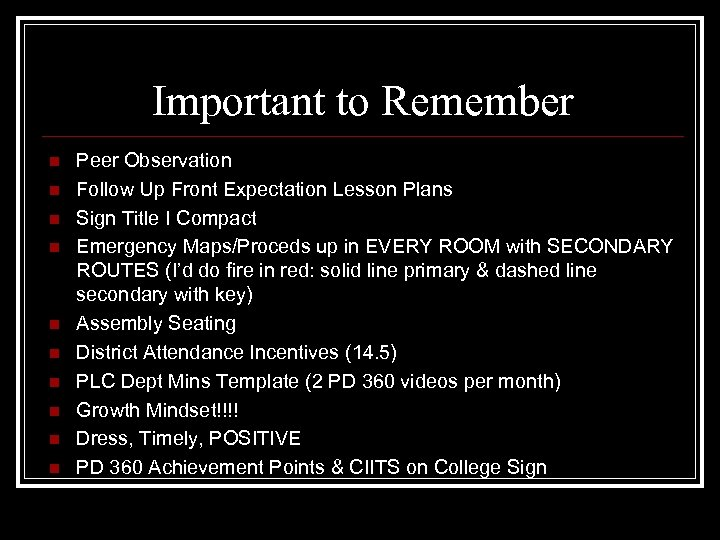 Important to Remember n n n n n Peer Observation Follow Up Front Expectation