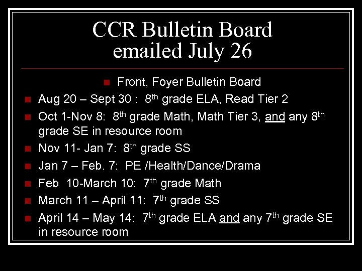 CCR Bulletin Board emailed July 26 Front, Foyer Bulletin Board Aug 20 – Sept