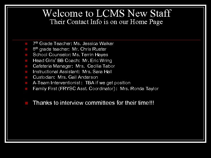 Welcome to LCMS New Staff Their Contact Info is on our Home Page n