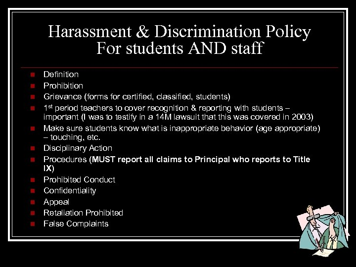 Harassment & Discrimination Policy For students AND staff n n n Definition Prohibition Grievance