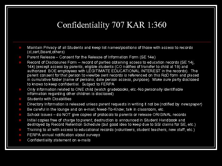 Confidentiality 707 KAR 1: 360 n n n Maintain Privacy of all Students and