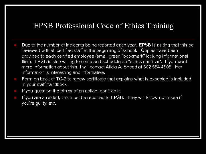 EPSB Professional Code of Ethics Training n n Due to the number of incidents