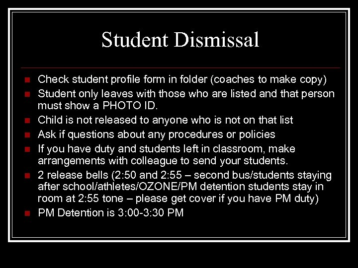 Student Dismissal n n n n Check student profile form in folder (coaches to
