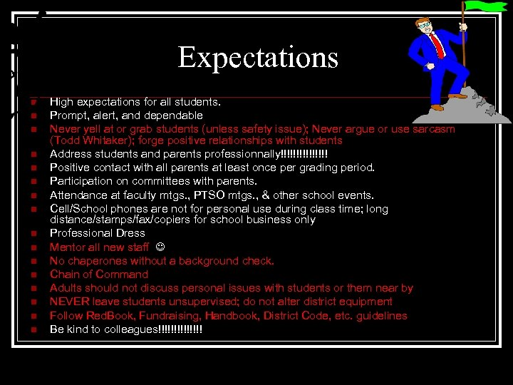 Expectations n n n n High expectations for all students. Prompt, alert, and dependable
