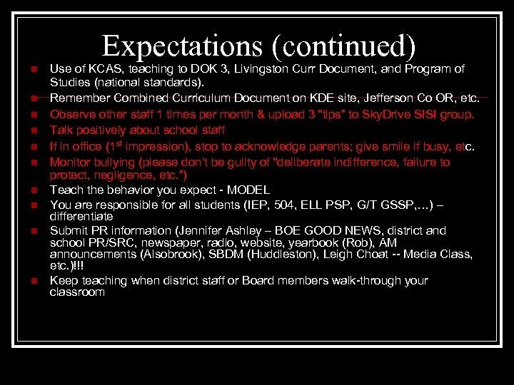Expectations (continued) n n n n n Use of KCAS, teaching to DOK 3,