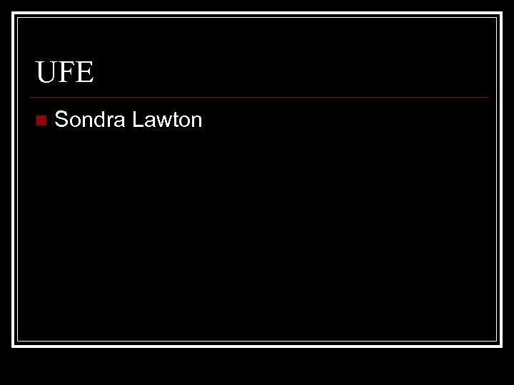 UFE n Sondra Lawton