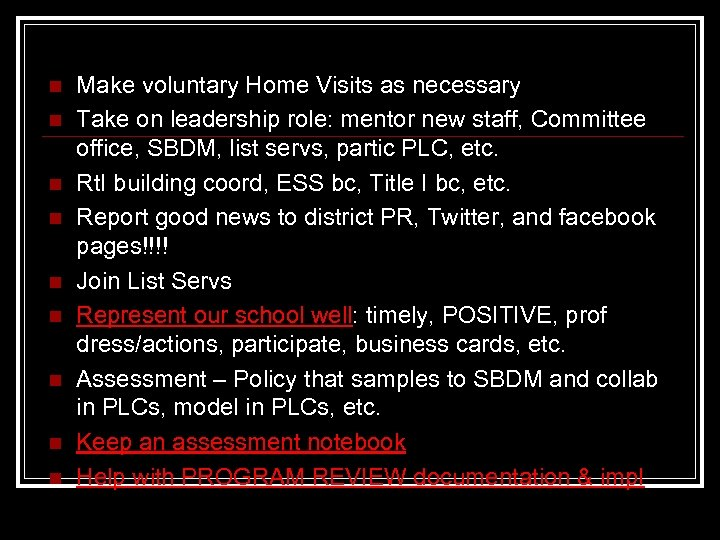 n n n n n Make voluntary Home Visits as necessary Take on leadership