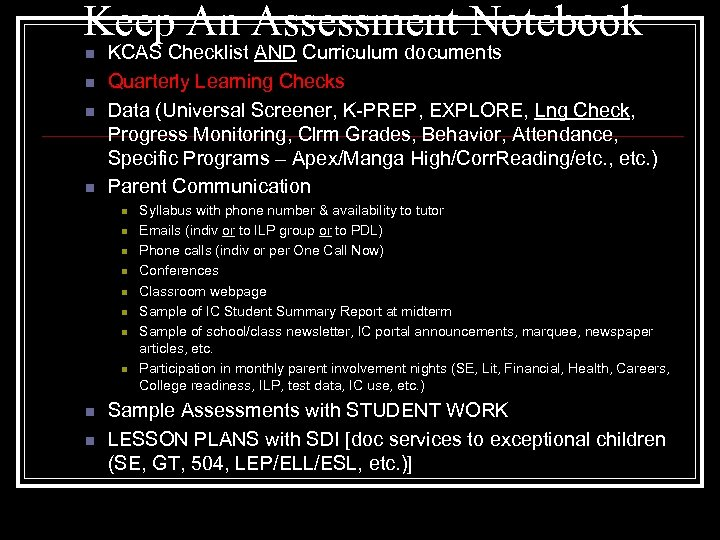 Keep An Assessment Notebook n n KCAS Checklist AND Curriculum documents Quarterly Learning Checks