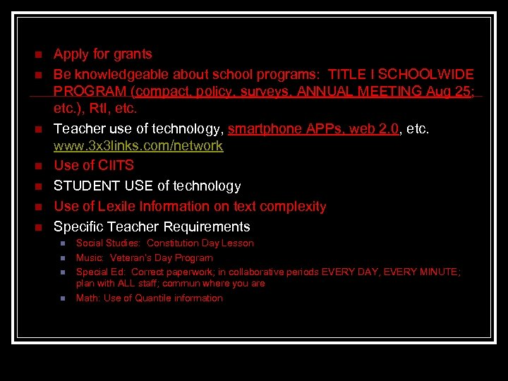 n n n n Apply for grants Be knowledgeable about school programs: TITLE I