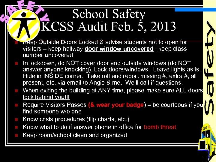 School Safety KCSS Audit Feb. 5, 2013 n n n n Keep Outside Doors