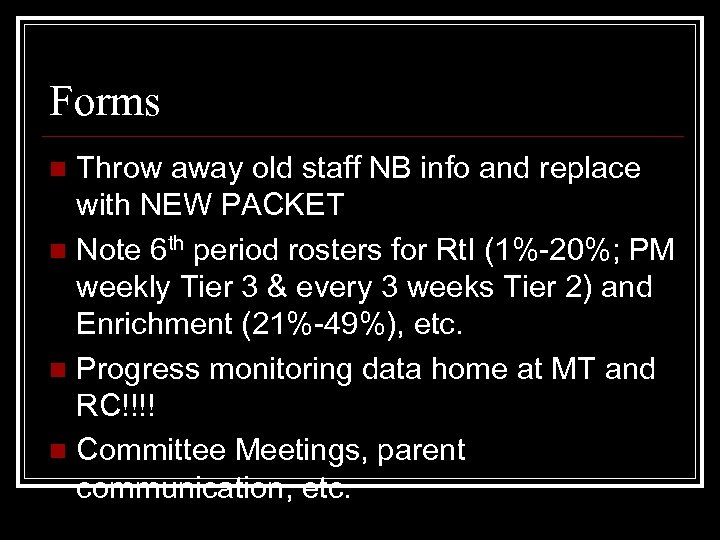Forms Throw away old staff NB info and replace with NEW PACKET n Note