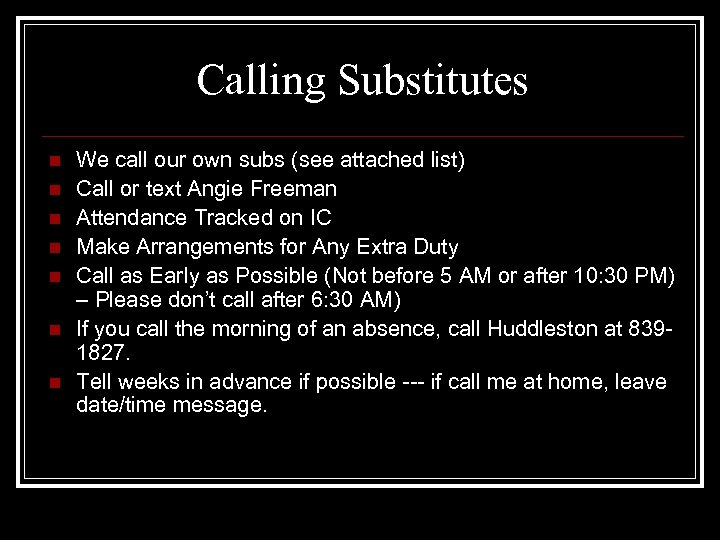 Calling Substitutes n n n n We call our own subs (see attached list)
