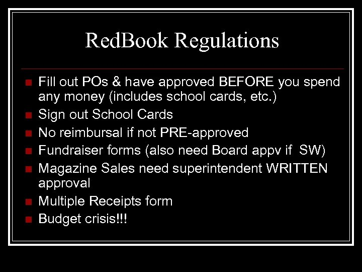 Red. Book Regulations n n n n Fill out POs & have approved BEFORE