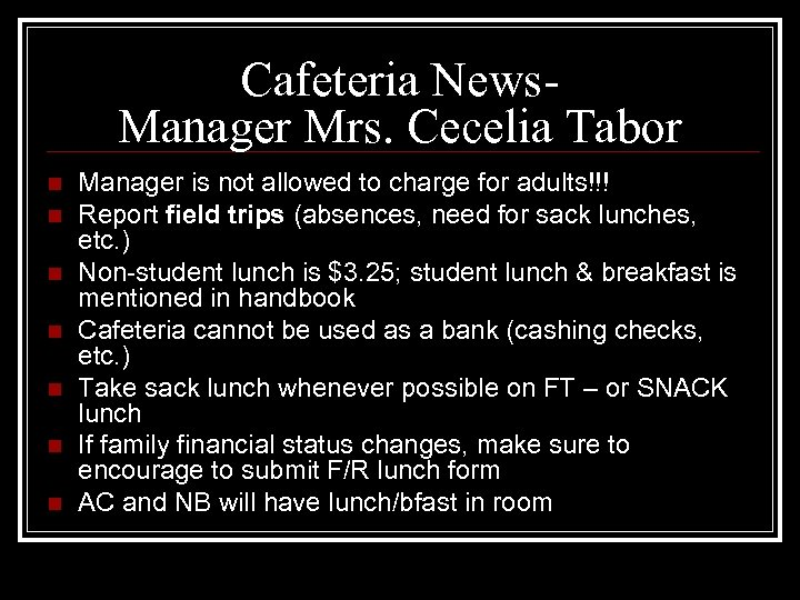 Cafeteria News. Manager Mrs. Cecelia Tabor n n n n Manager is not allowed