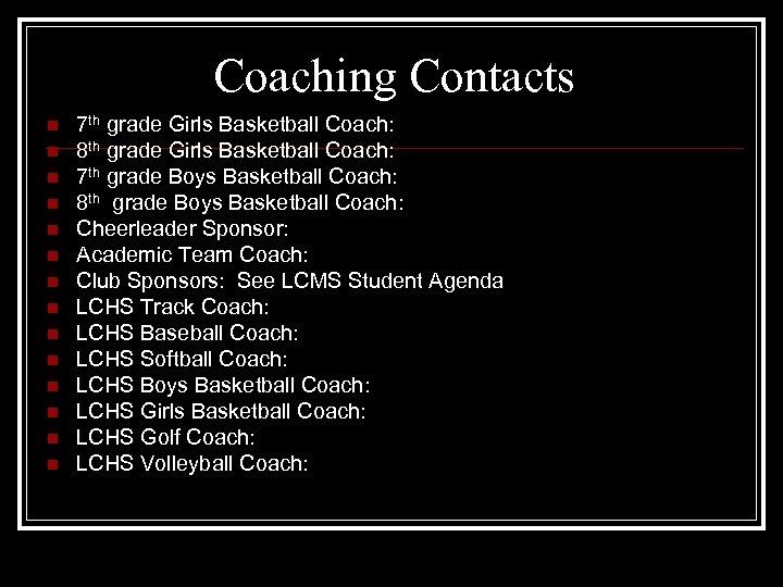 Coaching Contacts n n n n 7 th grade Girls Basketball Coach: 8 th