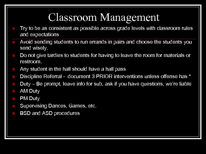 Classroom Management n n n n n Try to be as consistent as possible