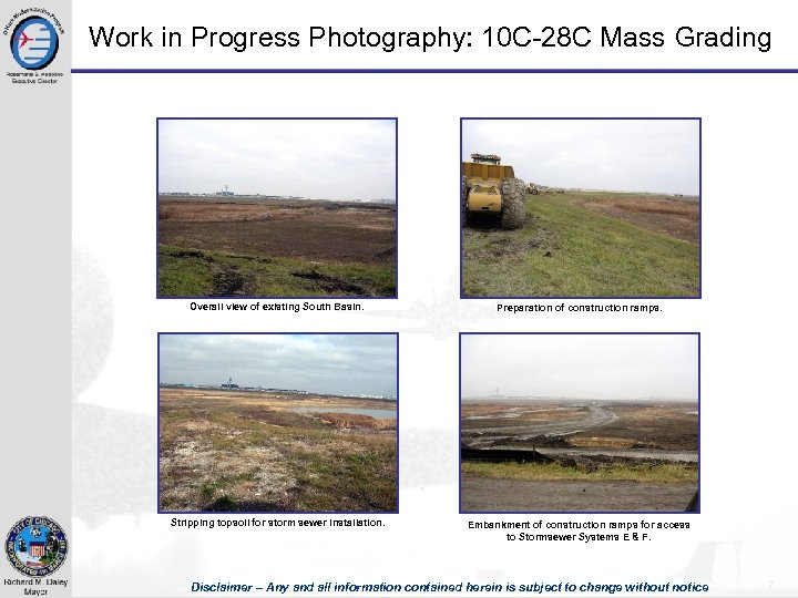 Work in Progress Photography: 10 C-28 C Mass Grading Overall view of existing South