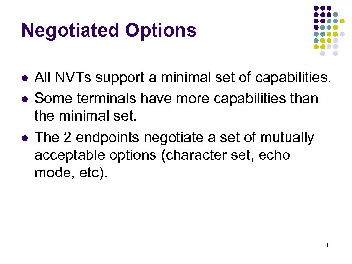 Negotiated Options l l l All NVTs support a minimal set of capabilities. Some