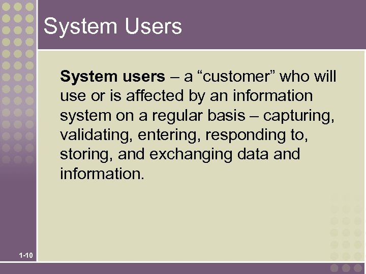 "System Users System users – a ""customer"" who will use or is affected by"