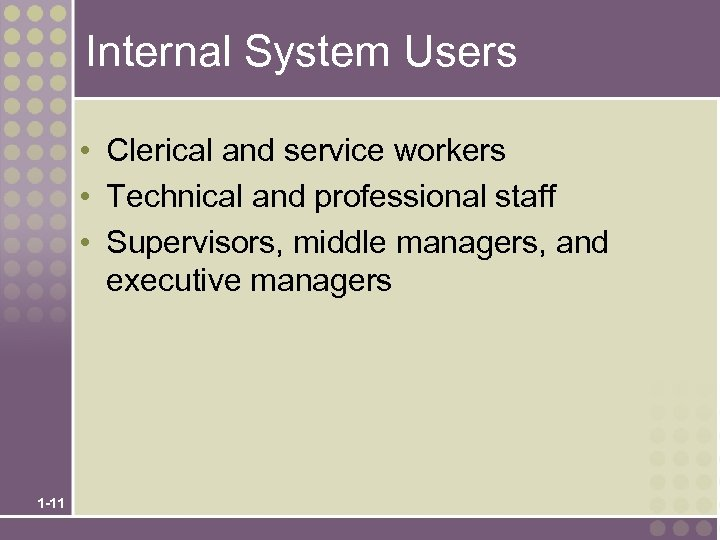 Internal System Users • Clerical and service workers • Technical and professional staff •