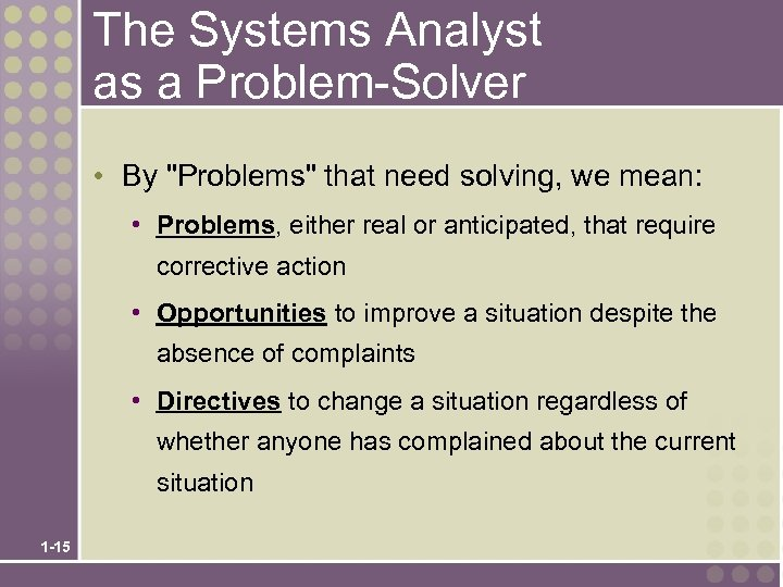 The Systems Analyst as a Problem-Solver • By
