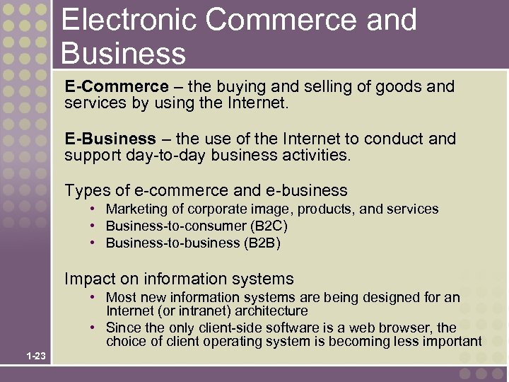 Electronic Commerce and Business E-Commerce – the buying and selling of goods and services