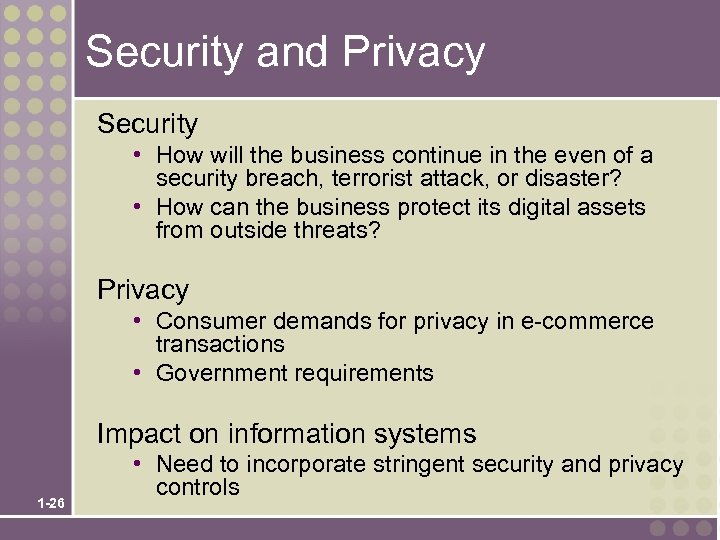 Security and Privacy Security • How will the business continue in the even of