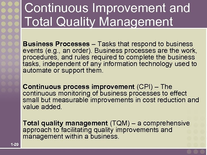 Continuous Improvement and Total Quality Management Business Processes – Tasks that respond to business