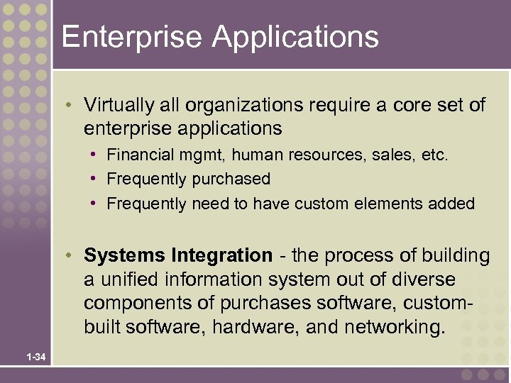 Enterprise Applications • Virtually all organizations require a core set of enterprise applications •
