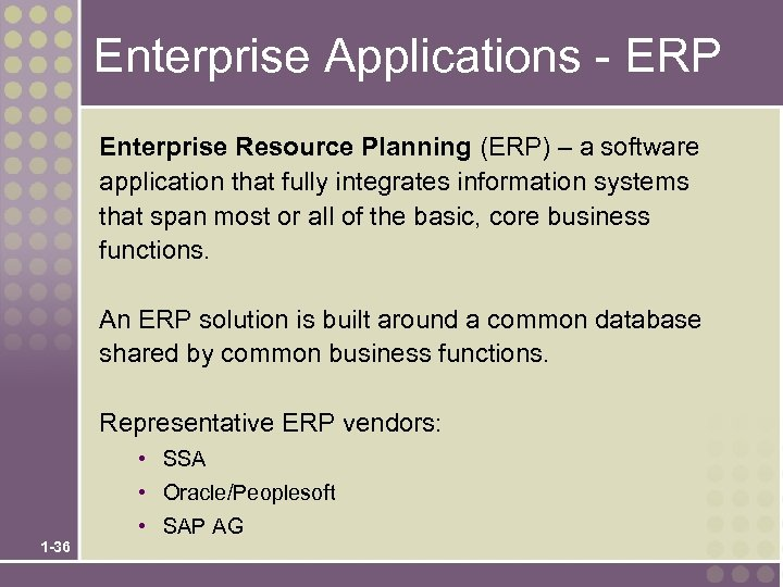 Enterprise Applications - ERP Enterprise Resource Planning (ERP) – a software application that fully