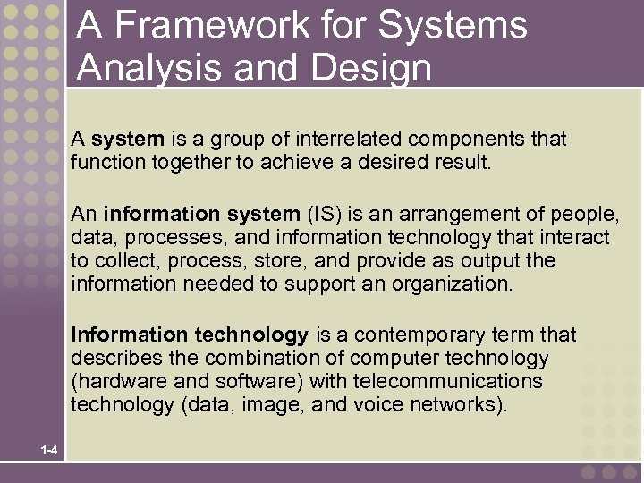 A Framework for Systems Analysis and Design A system is a group of interrelated